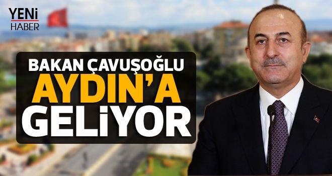 Bakan Çavuşoğlu Aydın'a geliyor