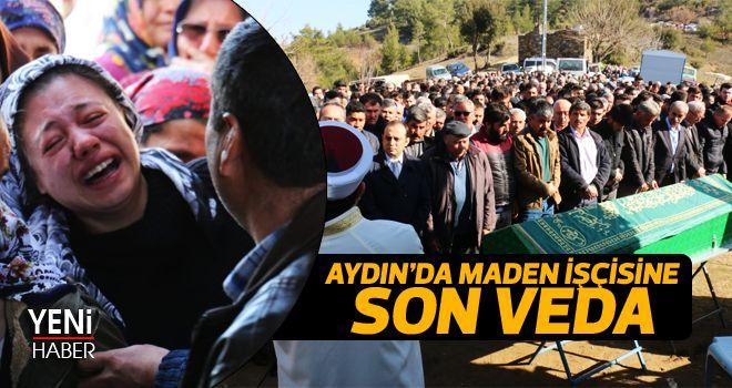 Aydın'da maden işçisine son veda
