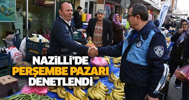 Nazilli'de Perşembe pazarı denetlendi