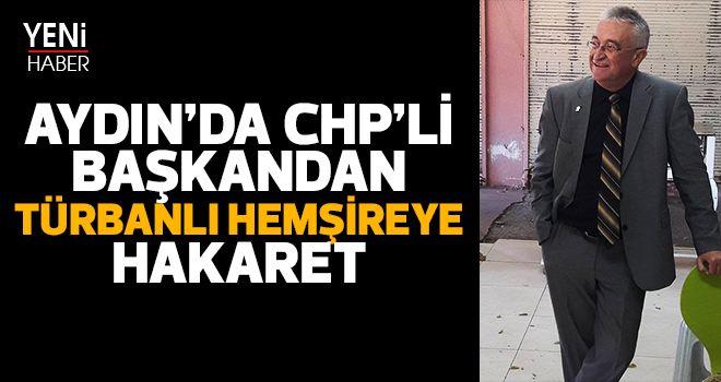 Aydın'da CHP'li başkandan hemşireye hakaret