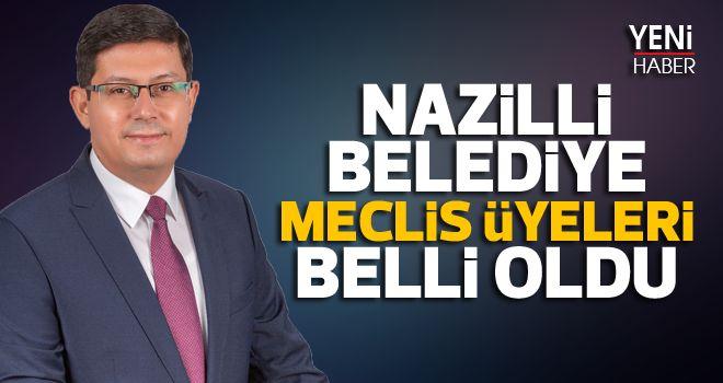 Nazilli Belediye Meclis Üyeleri belli oldu