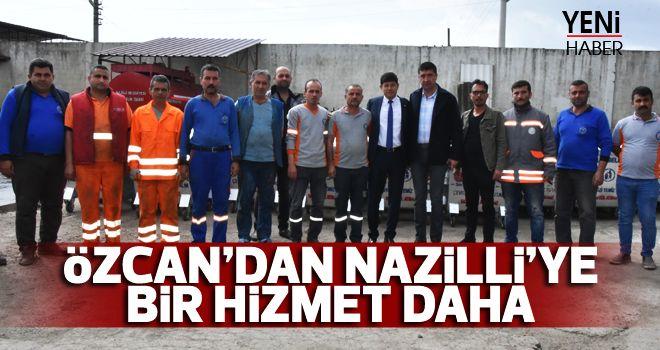 Özcan'dan Nazilli'ye bir hizmet daha