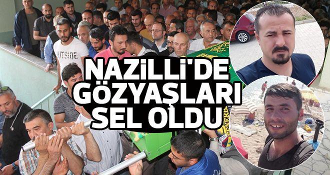 Nazilli'de gözyaşları sel oldu