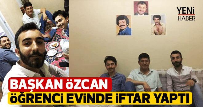 Başkan Özcan öğrenci evinde iftar yaptı