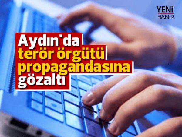 Aydın'da terör örgütü propagandasına gözaltı