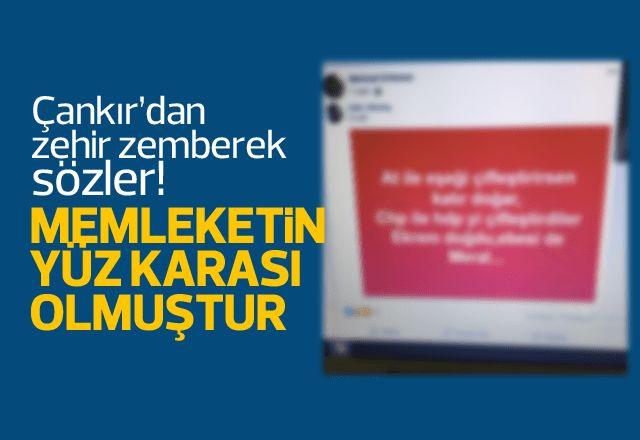 Çankır'dan skandal paylaşıma sert tepki