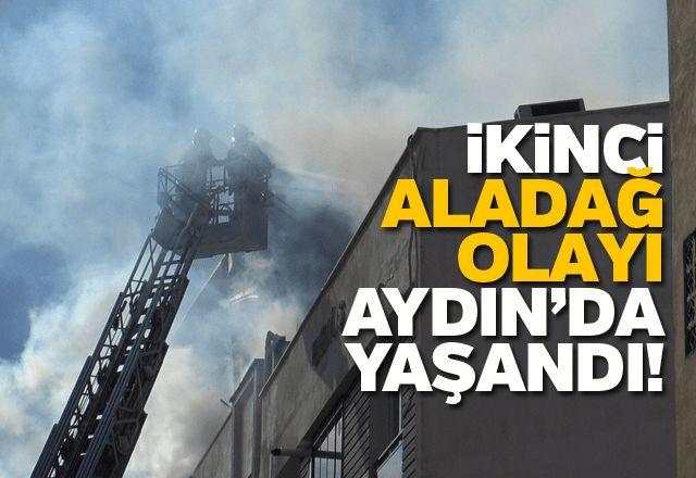 İkinci Aladağ olayı Aydın'da yaşandı