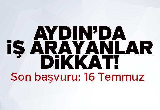 Aydın'da iş arayanlar dikkat!