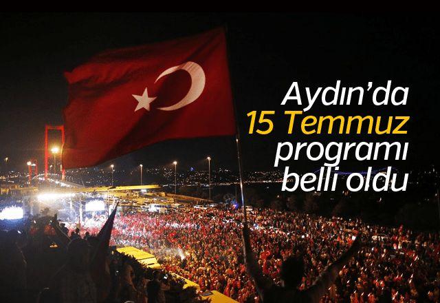 Aydın'da 15 Temmuz programı belli oldu