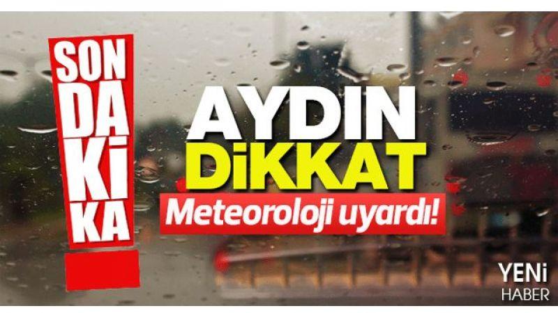 Meteorolojiden Aydın'a uyarı!