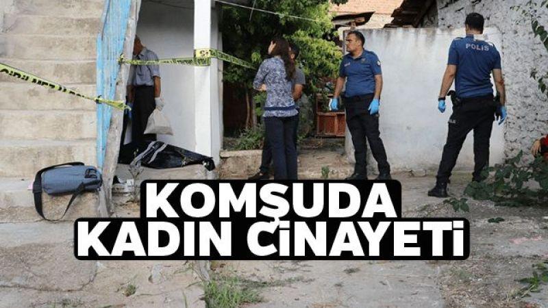 Komşuda kadın cinayeti