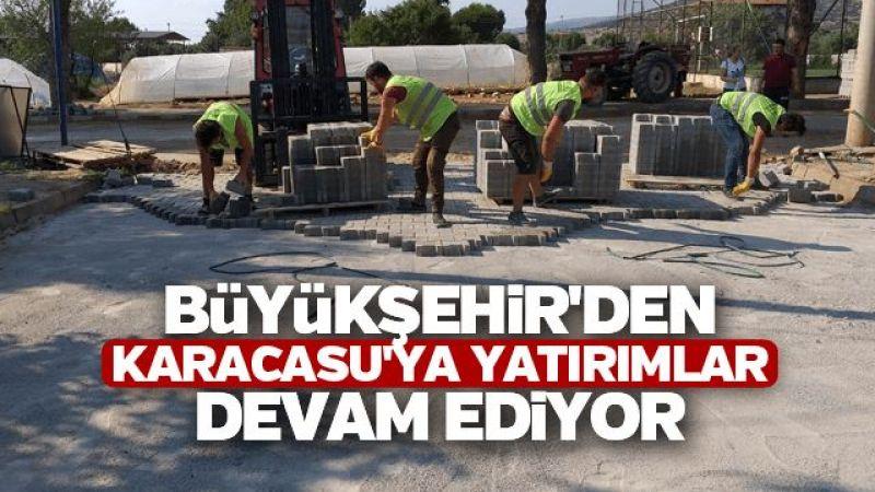 Büyükşehir'den Karacasu'ya yatırımlar devam ediyor