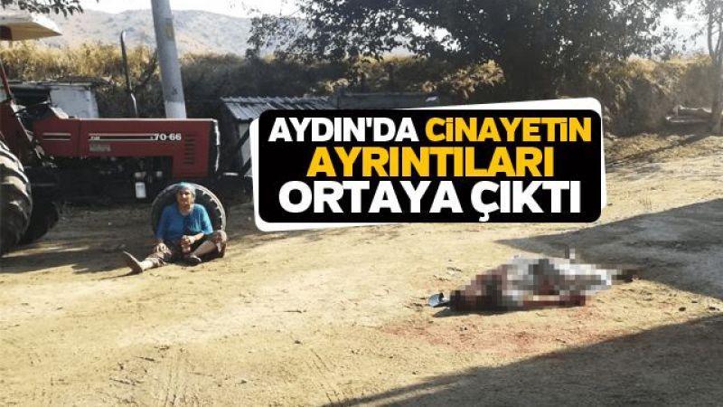 Aydın'da cinayetin ayrıntıları ortaya çıktı