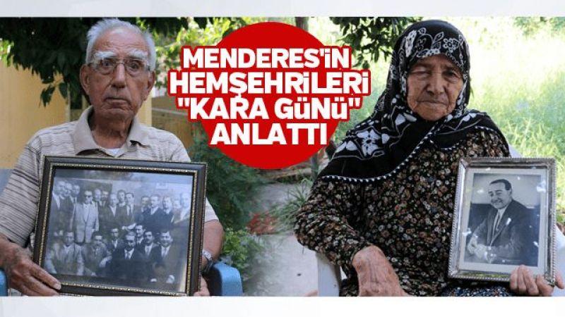 """Menderes'in hemşehrileri """"kara günü"""" anlattı"""