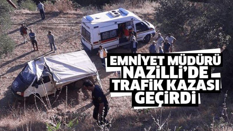 Emniyet Müdürü Nazilli'de yaralandı