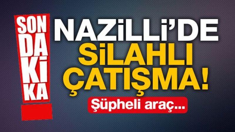 Nazilli'de silahlı çatışma!
