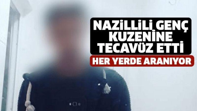Nazillili genç kuzenine tecavüz etti! Her yerde aranıyor
