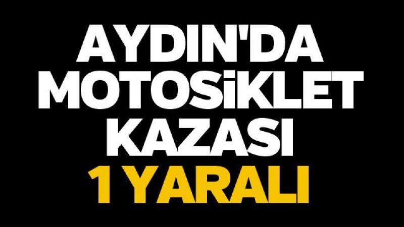 Aydın'da motosiklet kazası: 1 yaralı