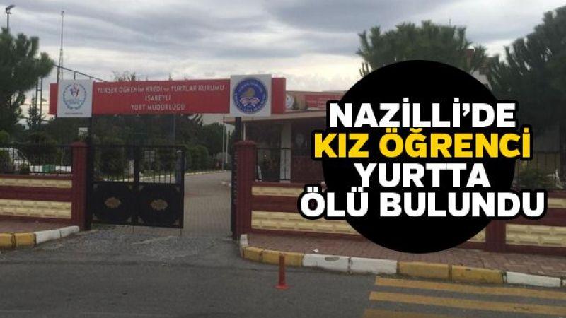 Nazilli'de kız öğrenci yurtta ölü bulundu