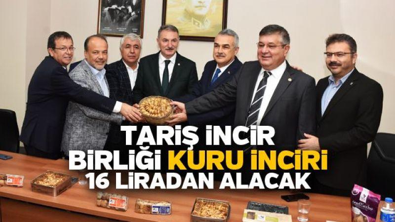Tariş İncir Birliği kuru inciri 16 liradan alacak