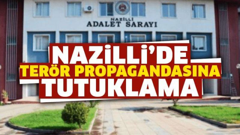 Nazilli'de terör propagandasına tutuklama