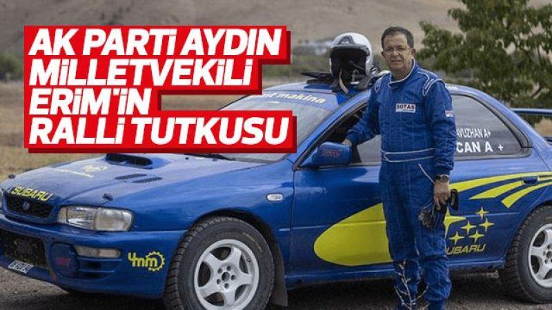 AK Parti Aydın Milletvekili Erim'in ralli tutkusu