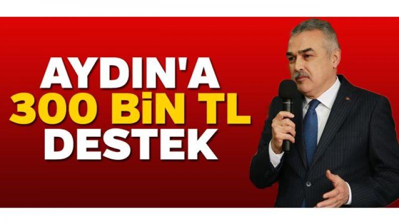 Aydın'a 300 bin TL destek
