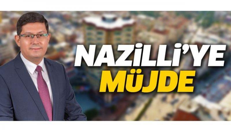 Nazilli'ye müjde