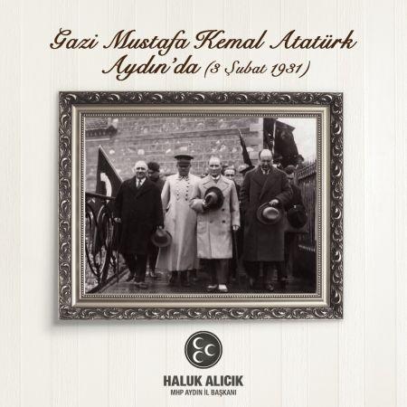 Başkan Alıcık Atatürk'ün Aydın'a gelişinin 89.yıl dönümünü kutladı
