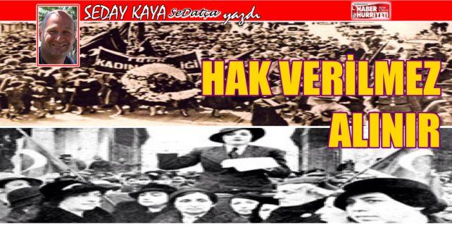 Tarihte bugün. Kadınlara seçme seçilme hakkını erkekler mi verdi, yoksa onlar söke söke mi aldı? Türkiye'de ilk siyasi partiyi kadınların kurduğunu biliyor musunuz?