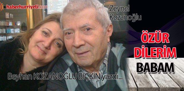 Beyhan Biçkin, babası Zeynel Kozanoğlu için yazdı