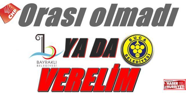 CHP Parti meclisi pazar günü Bayraklı ve Buca için 'Atama Aday'yoluna gidecek.