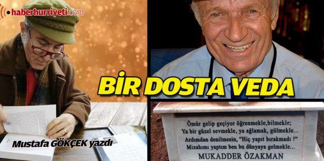 Mukadder Özakman vefat etti.
