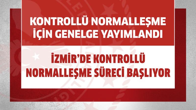 İzmir'de Kontrollü Normalleşme Süreci
