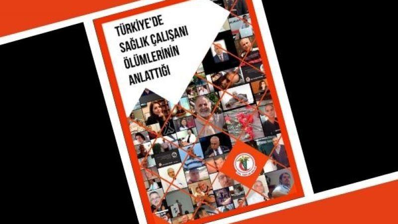 """""""Türkiye'de Sağlık Çalışanı Ölümlerinin Anlattığı"""" adlı raporu yayımlandı"""