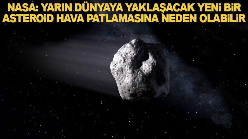Dünyaya hızla yaklaşan ve çarpacağı açıklanan dev asteroidle ilgili önemli açıklama