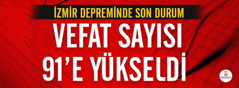 İzmir deprem son dakika: Hayatını kaybedenlerin sayısı 91'e yükseldi