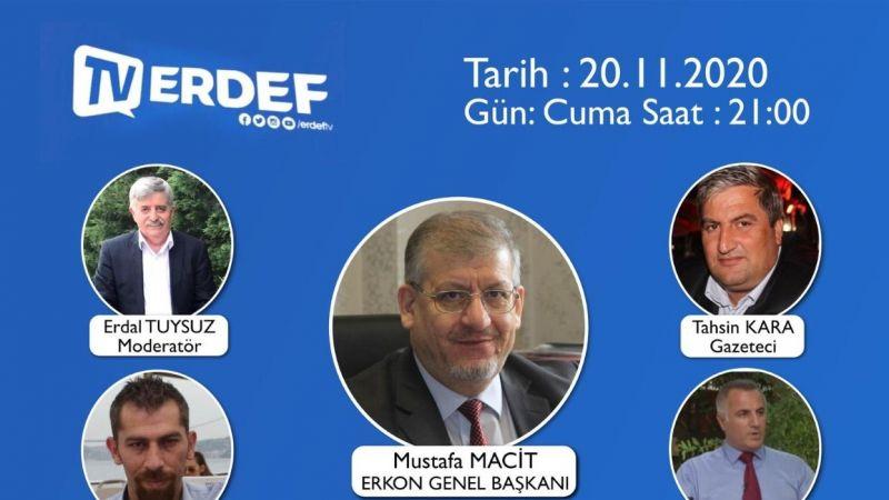 ERKON Genel Başkanı Mustafa MACİT  Erzurumlu Gazetecilerin sorularını yanıtlayacak.