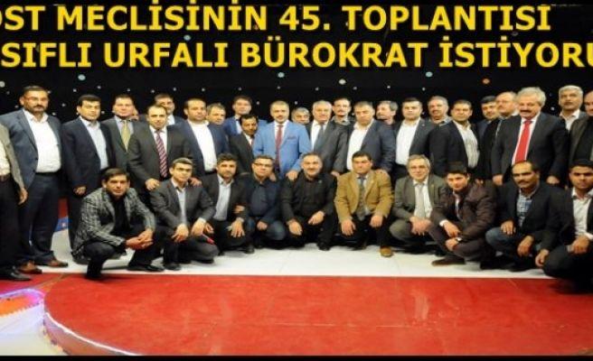 45. DOST MECLİSİ TOPLANTISI