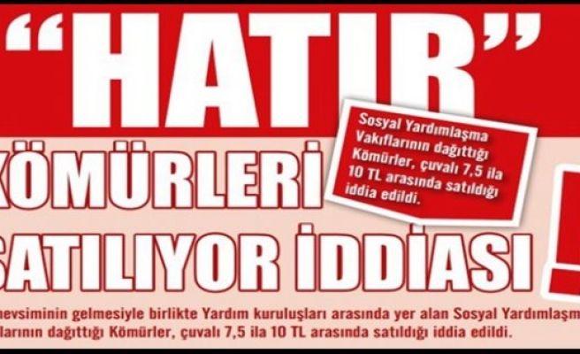 """""""HATIR"""" KÖMÜRLERİ SATILIYOR İDDİASI!"""