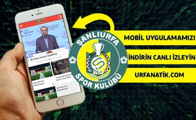 Şanlıurfaspor Maçı Urfanatik Mobil'de