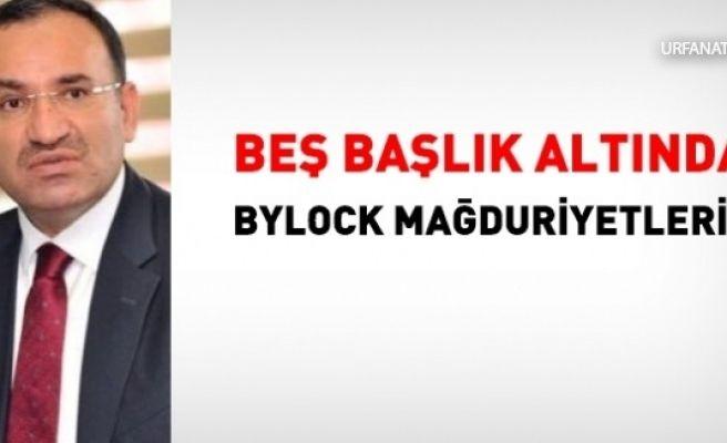 Beş Başlık Altında Bylock Mağduriyetleri!