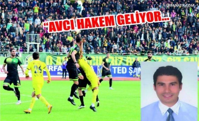 """Şanlıurfaspor Maçını """"Avcı"""" Hakem Yönetecek"""