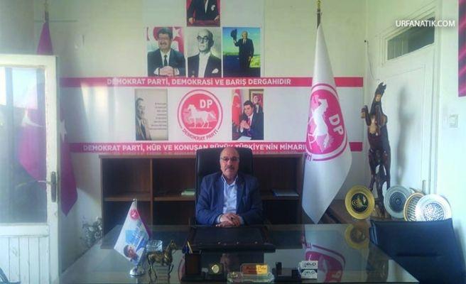 Şanlıurfa DP İl Başkanından Belediyelere Uyarı!