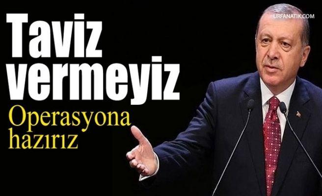 Erdoğan'dan Net Mesaj! Operasyona Hazırız