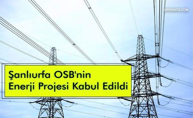 Şanlıurfa OSB'nin Enerji Projesi Kabul Edildi