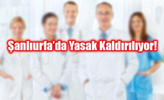Şanlıurfa'daki Sağlık Çalışanların İzin Yasağı Kalkıyor!