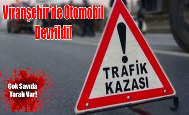 Viranşehir'de Otomobil Devrildi: 7 Yaralı!
