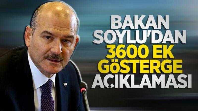 Bakan Soylu'dan flaş 3600 ek gösterge açıklaması