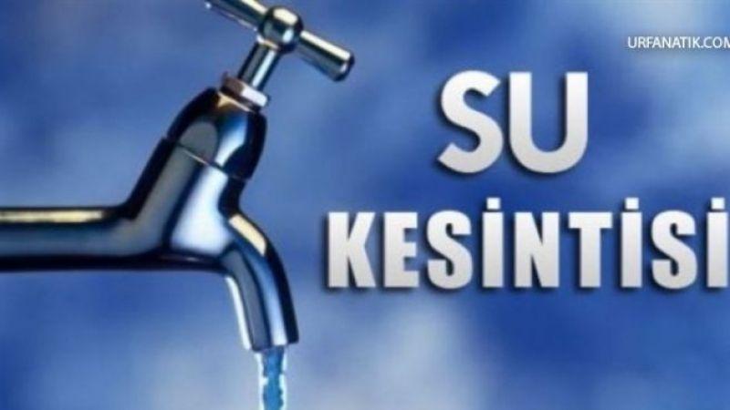 Dikkat: Şanlıurfa'da sular kesilecek!